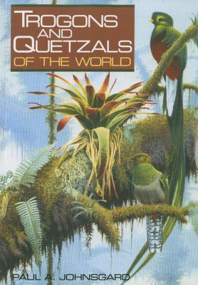 Trogons and Quetzals of the World