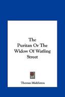The Puritan Or the Widow of Watling Street