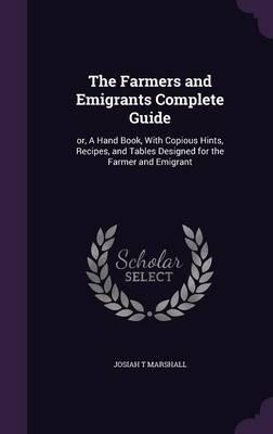 The Farmers and Emigrants Complete Guide