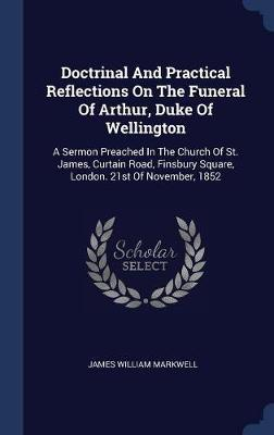 Doctrinal and Practical Reflections on the Funeral of Arthur, Duke of Wellington