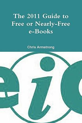 The 2011 Guide to Free or Nearly-Free E-Books