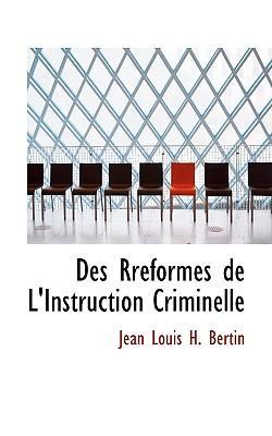 Des Reformes De L'instruction Criminelle