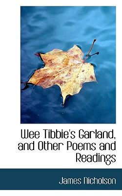 Wee Tibbie's Garland, and Other Poems and Readings