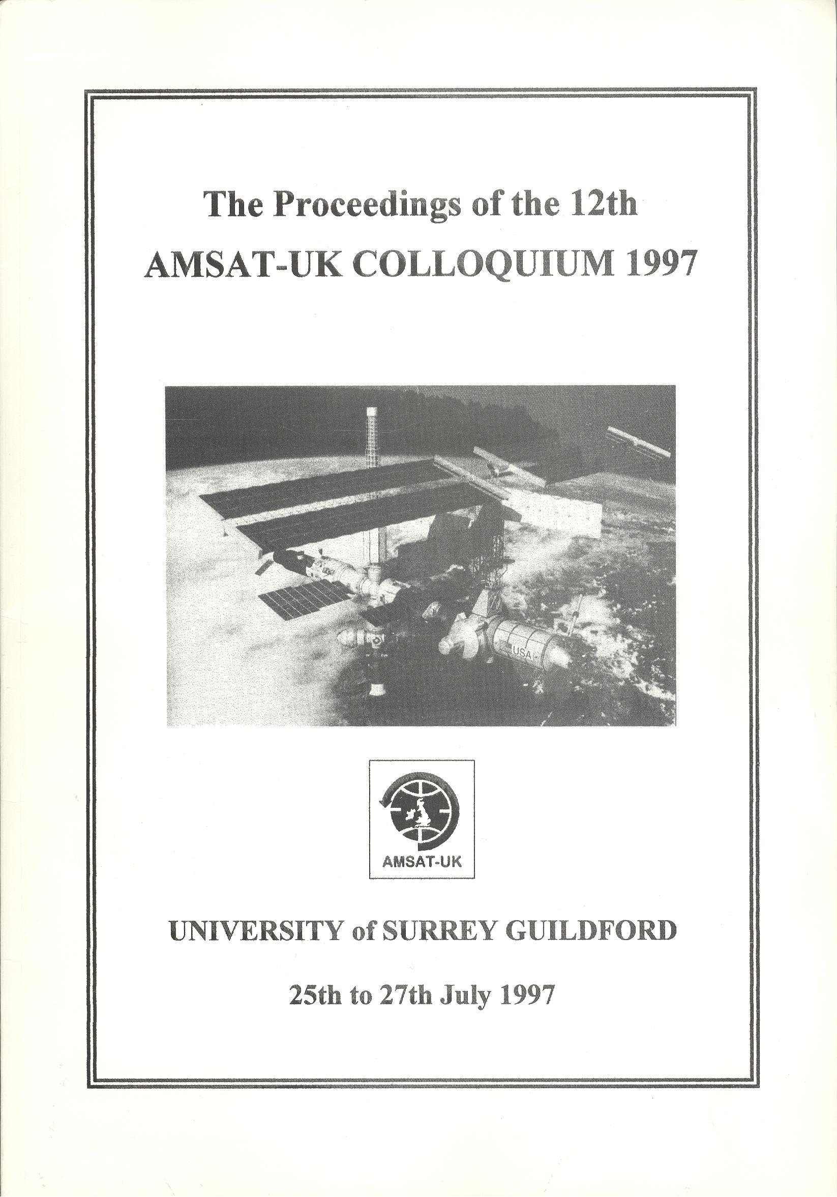 The Proceedings of the 12th AMSAT-UK Colloquium 1997