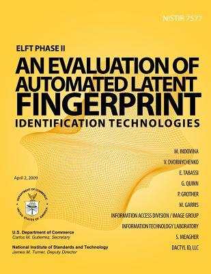 ELFT Phase II an Evaluation of Automated Latent Fingerprint Identification Technologies