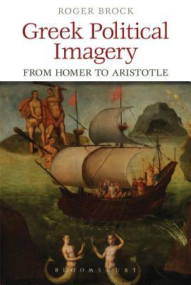 Greek Political Imagery from Homer to Aristotle