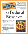 The Complete Idiot's Guide to the Federal Reserve