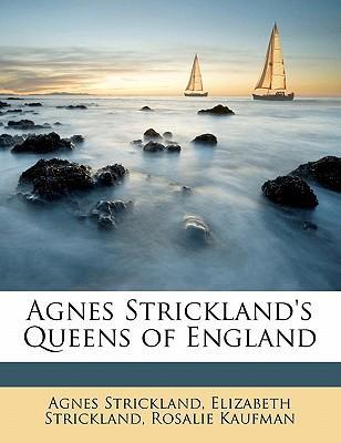 Agnes Strickland's Queens of England