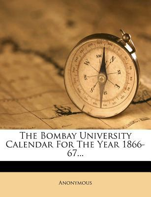The Bombay University Calendar for the Year 1866-67...