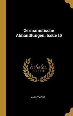 Germanistische Abhandlungen, Issue 15