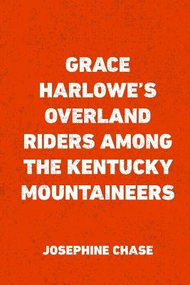 Grace Harlowe's Over...