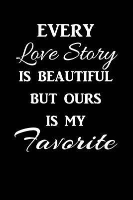Every Love Story Is ...