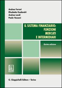 Il sistema finanziario. Funzioni, mercati e intermediari