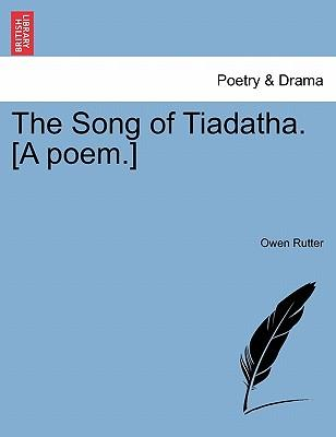 The Song of Tiadatha. [A poem.]