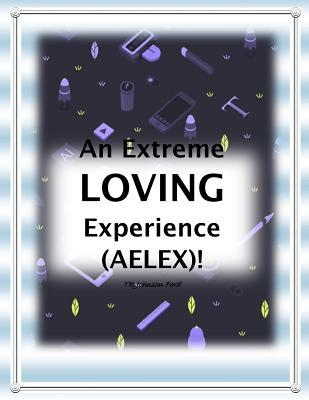 An Extreme Loving Experience