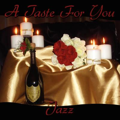 A Taste for You