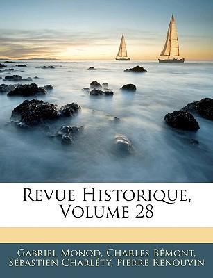 Revue Historique, Volume 28