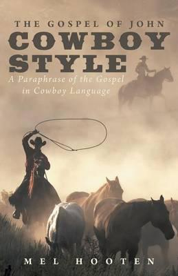 The Gospel of John Cowboy Style