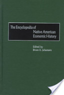 The Encyclopedia of Native American Economic History