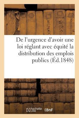 De l'Urgence d'Avoir une Loi Reglant avec Equite la Distribution des Emplois Publics