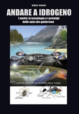 Andare a idrogeno. I motivi, la tecnologia e i prototipi delle auto che guideremo