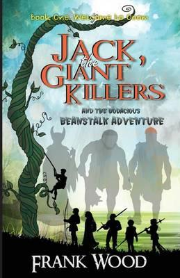 Jack, the Giant Killers and the Bodacious Beanstalk Adventure, Book One