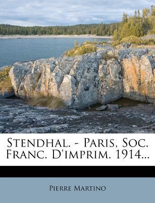 Stendhal. - Paris, Soc. Franc. D'Imprim. 1914...