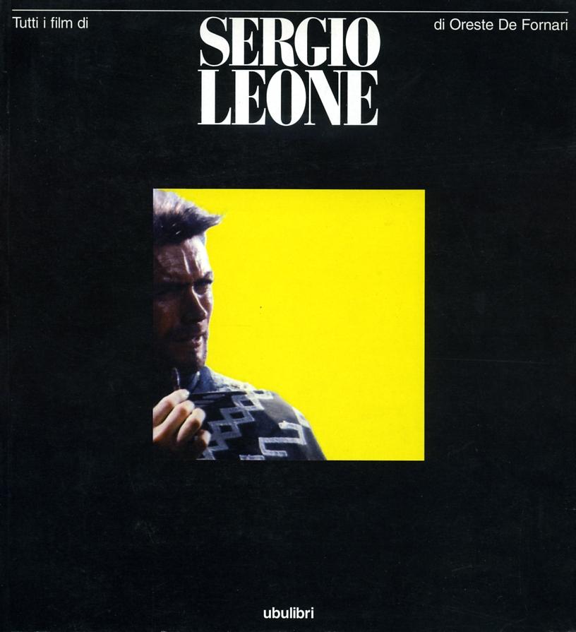 Tutti i film di Sergio Leone