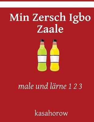 Min Zersch Igbo Zaal...