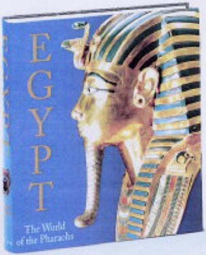 Egypt. The World of the Pharaohs