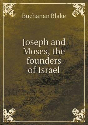 Joseph and Moses, the Founders of Israel