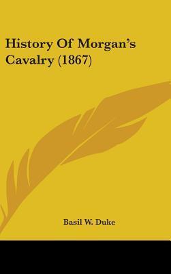 History Of Morgan's Cavalry (1867)