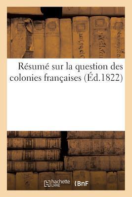 Resume Sur la Question des Colonies Françaises