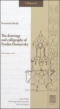 The drawings and calligraphy of Fyodor Dostoevsky. From image to word