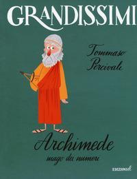 Archimede. Mago dei numeri. Ediz. a colori