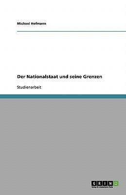Der Nationalstaat und seine Grenzen