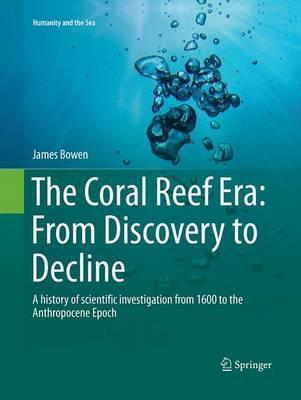 The Coral Reef Era