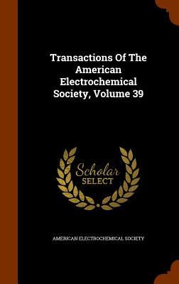 Transactions of the American Electrochemical Society, Volume 39