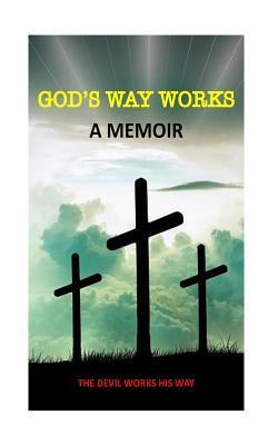 Gods Way Works the Devil Works His Way