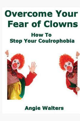 Overcome Your Fear of Clowns