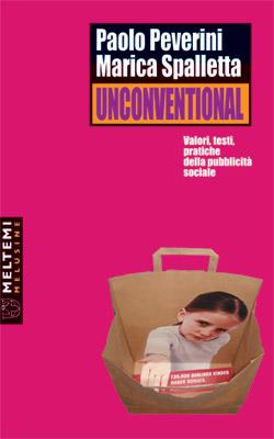 Unconventional. Valori, testi, pratiche della pubblicità sociale