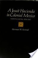 A Jesuit Hacienda in Colonial Mexico