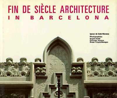 Fin De Siecle Architecture in Barcelona