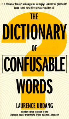 The Dictionary of Confusable Words