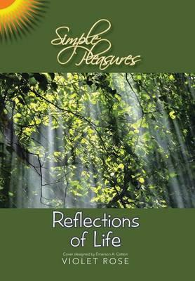 Simple Pleasures / Reflections of Life
