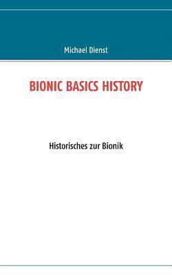BIONIC BASICS HISTORY
