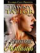 Phantasmic Fantasies