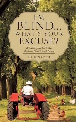 I'm Blind... What's Your Excuse?