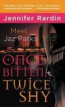 Once Bitten, Twice Shy (Jaz Parks)