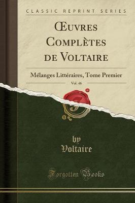 OEuvres Complètes de Voltaire, Vol. 46